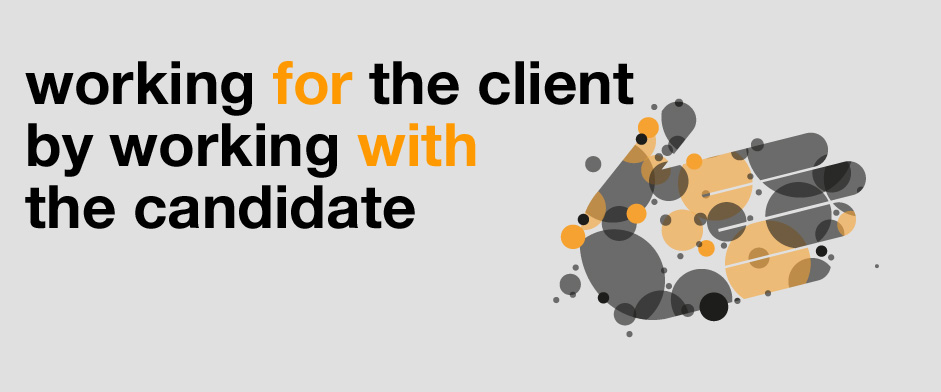 Working for the client by working with the candidate.